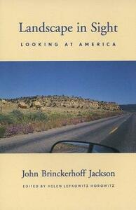 Landscape in Sight: Looking at America - John Brinckerhoff Jackson - cover