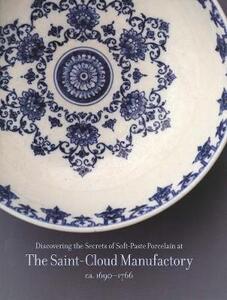 Discovering the Secrets of Soft-Paste Porcelain at the Saint-Cloud Manufactory, - cover