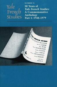 Yale French Studies, Number 96: 50 Years of Yale French Studies: A Commemorative Anthology, Part 1: 1948-1979 - cover