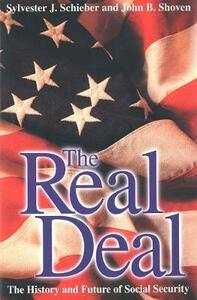 The Real Deal: The History and Future of Social Security - Sylvester J. Schieber,John B. Shoven - cover