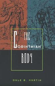 The Corinthian Body - Dale B. Martin - cover
