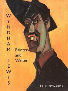 Wyndham Lewis: Painter and Writer - Paul Edwards - cover