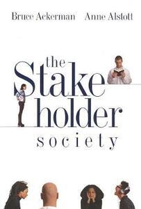 The Stakeholder Society - Bruce A. Ackerman,Anne Alstott - cover