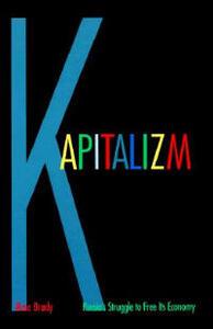 Kapitalizm: Russia's Struggle to Free Its Economy - Rose Brady - cover