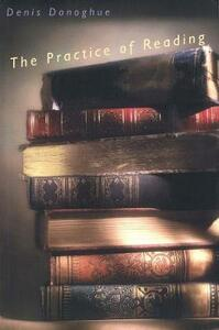The Practice of Reading - Denis Donoghue - cover