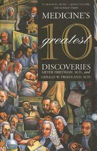 Medicine's 10 Greatest Discoveries - Meyer Friedman,Gerald W. Friedland - cover