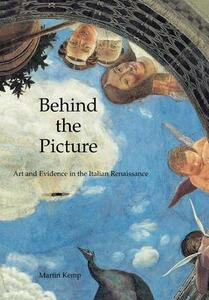 Behind the Picture: Art and Evidence in the Italian Renaissance - Martin Kemp - cover