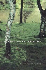 The Language of Landscape - Anne Whiston Spirn - cover