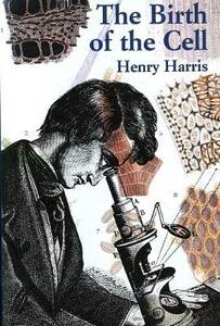 The Birth of the Cell - Henry Harris - cover