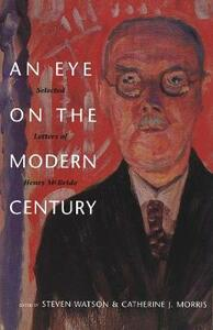 Eye on the Modern Century: Selected Letters of Henry McBride - cover