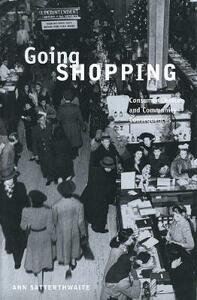 Going Shopping: Consumer Choices and Community Consequences - Ann Satterthwaite - cover