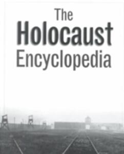 The Holocaust Encyclopedia - Judith Tydor Baumel - cover