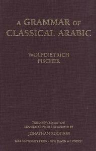 Grammar of Classical Arabic: Third Revised Edition (Revised) - Wolfdietrich Fischer - cover