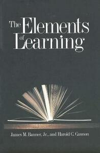 The Elements of Learning - James M. Banner,Harold C. Cannon - cover