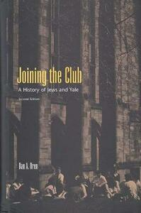 Joining the Club: A History of Jews and Yale - Dan A. Oren - cover