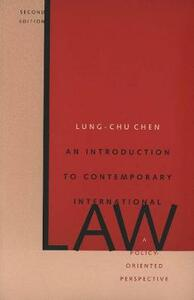 An Introduction to Contemporary International Law: A Policy-Oriented Perspective; Second Edition - Lung-Chu Chen - cover