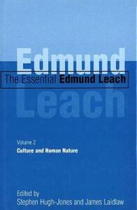 The Essential Edmund Leach: Volume 2: Culture and Human Nature - Edmund Leach - cover