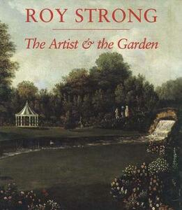 The Artist and the Garden - Roy Strong - cover