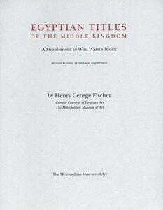 Egyptian Titles of the Middle Kingdom: A Supplement to Wm.Ward's Index - Henry George Fischer - cover
