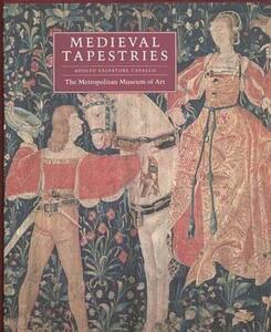Medieval Tapestries in the Metropolitan Museum of Art - Adolfo Salvatore Cavallo - cover