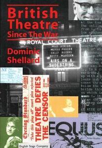British Theatre Since the War - Dominic Shellard - cover