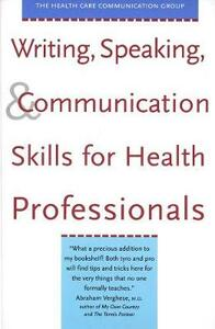 Writing, Speaking, and Communication Skills for Health Professionals - Health Care Communication Group,Stephanie Barnard,Kirk T. Hughes - cover