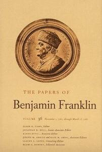 The Papers of Benjamin Franklin, Vol. 36: Volume 36: November 1, 1781, through March 15, 1782 - Benjamin Franklin - cover