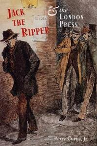 Jack the Ripper and the London Press - L. Perry Curtis - cover