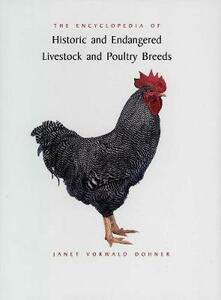 The Encyclopedia of Historic and Endangered Livestock and Poultry Breeds - Janet Vorwald Dohner - cover
