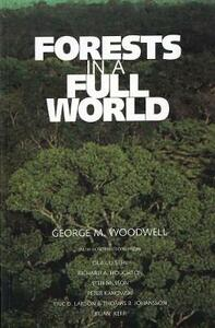 Forests in a Full World - George M. Woodwell - cover
