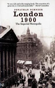 London 1900: The Imperial Metropolis - Jonathan Schneer - cover