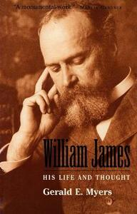William James: His Life and Thought (Revised) - Gerald E. Myers - cover