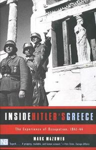 Inside Hitler's Greece: The Experience of Occupation, 1941-44 - Mark Mazower - cover