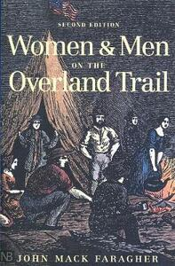 Women and Men on the Overland Trail: Second Edition - John Mack Faragher - cover