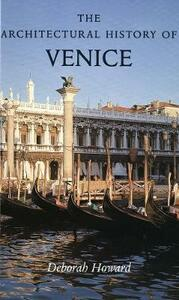 The Architectural History of Venice: Revised and enlarged edition - Deborah Howard,Laura Moretti - cover