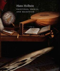 Hans Holbein: Paintings, Prints and Reception - cover