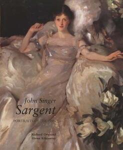 John Singer Sargent: Portraits of the 1890s; Complete Paintings: Volume II - Richard Ormond,Elaine Kilmurray,Warren Adelson - cover