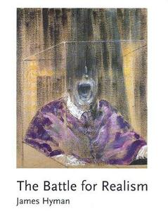 The Battle for Realism: Figurative Art in Britain during the Cold War, 1945-1960 - James Hyman - cover