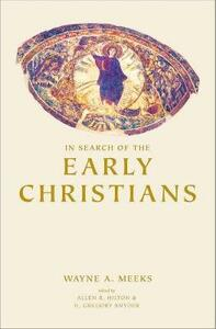 In Search of the Early Christians: Selected Essays - Wayne A. Meeks - cover