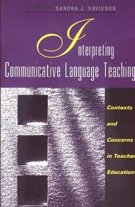 Interpreting Communicative Language Teaching: Contexts and Concerns in Teacher Education - cover
