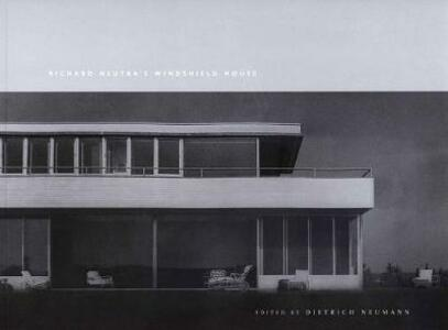 Richard Neutra's Windshield House - cover