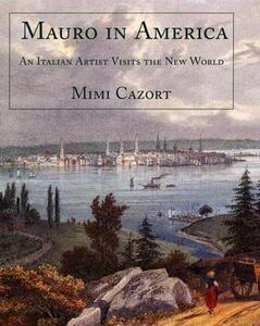 Mauro in America: An Italian Artist Visits the New World - Mimi Cazort - cover