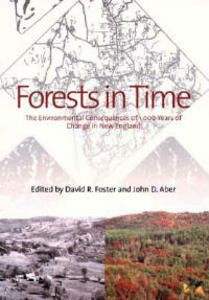 Forests in Time: The Environmental Consequences of 1000 Years of Change in New England - cover