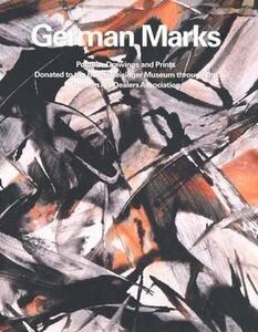 German Marks: Postwar Drawings and Prints Donated to the Busch-Reisinger Museum through the German Art Dealers Association - Erika Gemar Koltzsch - cover