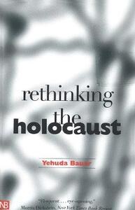Rethinking the Holocaust - Yehuda Bauer - cover