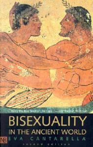 Bisexuality in the Ancient World: Second Edition - Eva Cantarella - cover