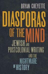 Diasporas of the Mind: Jewish and Postcolonial Writing and the Nightmare of History - Bryan Cheyette - cover