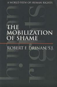 Mobilization of Shame: A World View of Human Rights (Revised) - Robert F. Drinan - cover
