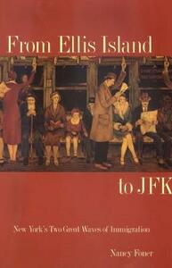 From Ellis Island to JFK: New York's Two Great Waves of Immigration - Nancy Foner - cover