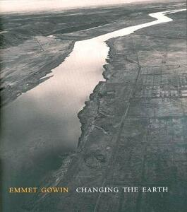 Emmet Gowin: Changing the Earth - Jock Reynolds - cover